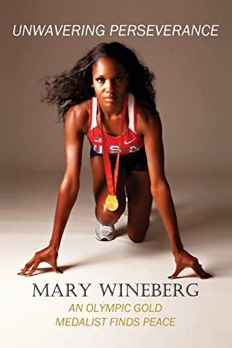 Unwavering Perseverance: An Olympic Gold Medalist Finds Peace par  Mary Wineberg