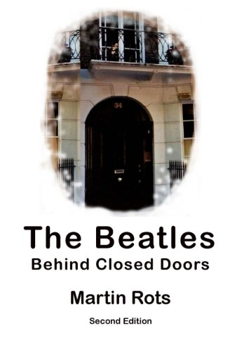 The-Beatles-Behind-Closed-Doors-Second-Edition-Martin-Rots