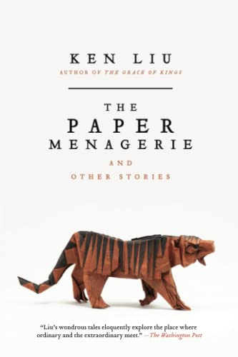 PAPER MENAGERIE AND OTHER STORIES