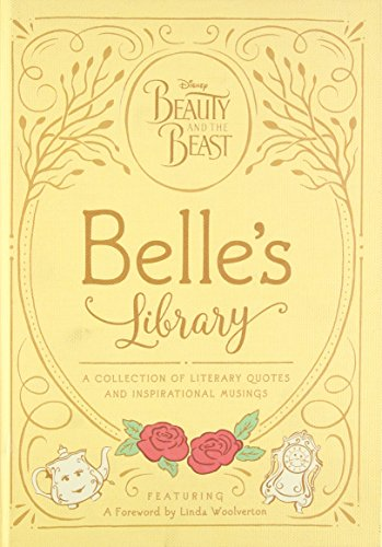 Beauty and the Beast: Belle's Library: A collection of literary quotes and inspirational musings