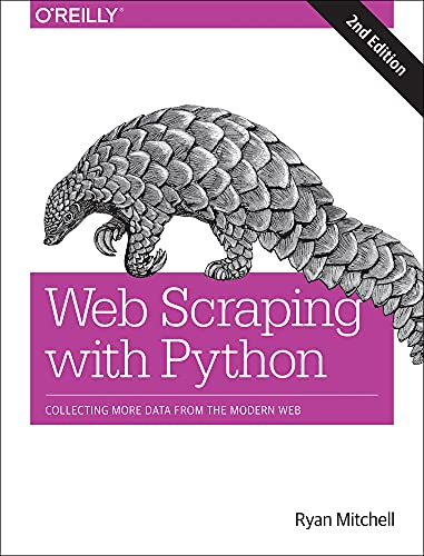 Web Scraping With Python: Collecting More Data from the Modern Web par  Ryan Mitchell