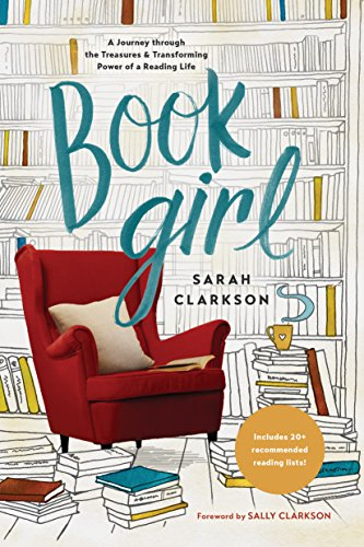 Book Girl: A Journey Through the Treasures & Transforming Power of a Reading Life