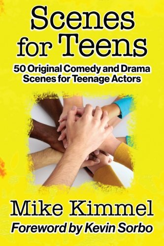 Scenes for Teens: 50 Original Comedy and Drama Scenes for Teenage Actors