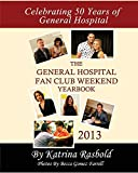 The General Hospital Fan Club Weekend Yearbook - 2013 - Full Color Version