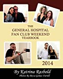 The General Hospital Fan Club Weekend Yearbook - 2014