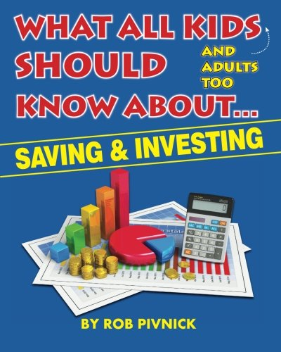 What All Kids (and adults too) Should Know About Savings and Investing: Covering saving, budgeting and investing, a must-read for all young with fun facts and interesting takeaways.