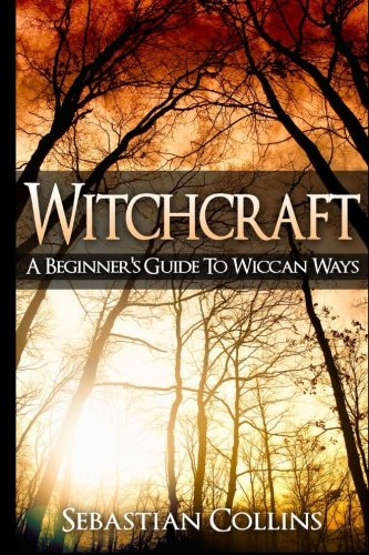 Télécharger ⭐ Witchcraft: A Beginner's Guide To Wiccan Ways