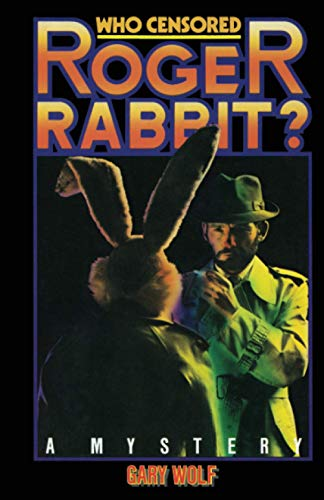 Who Censored Roger Rabbit? par Gary K Wolf