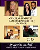 The General Hospital Fan Club Weekend Yearbook - 2015