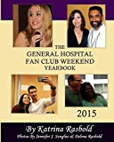 The General Hospital Fan Club Weekend Yearbook - 2015 (Black & White Version)