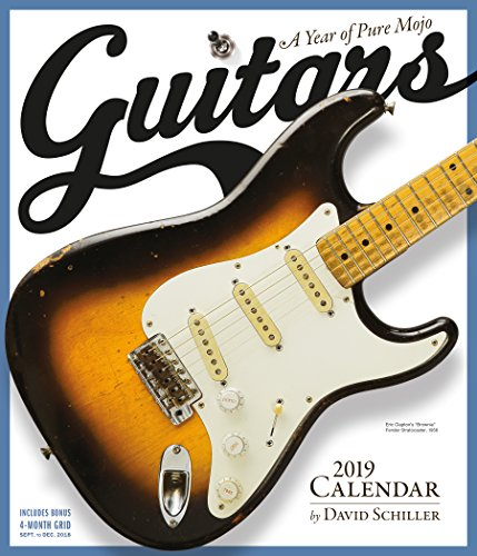 Guitars 2019 Calendar: A Year of Pure Mojo par  David Schiller