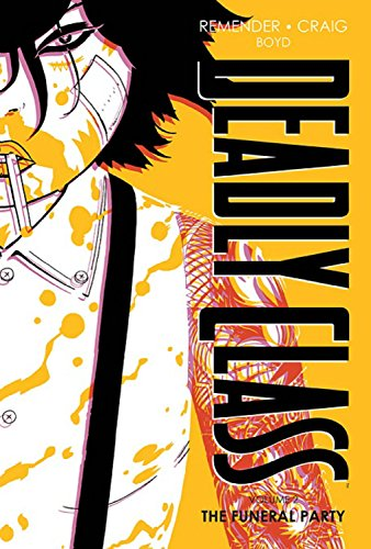 Deadly Class Deluxe Edition Volume 2: The Funeral Party