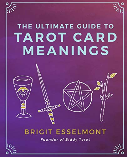 The Ultimate Guide to Tarot Card Meanings par  Brigit Esselmont