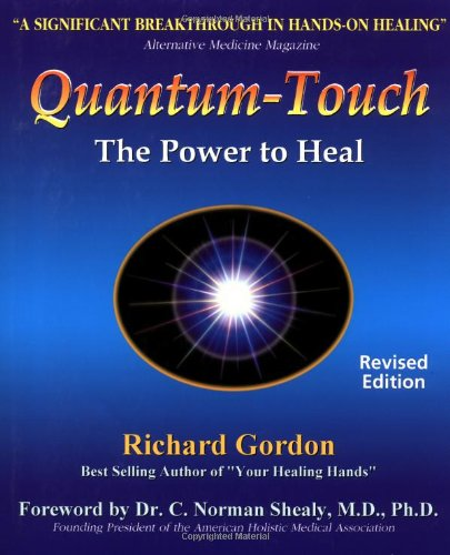 Richard Gordon, Quantum Touch: The Power to Heal