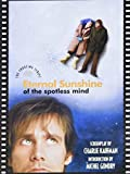 Eternal Sunshine of the Spotless Mind: The Shooting Script (Newmarket Shooting Script)