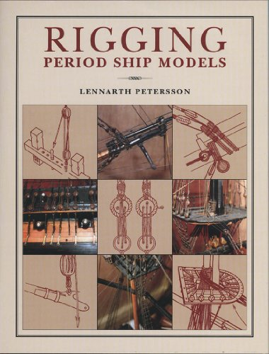 Books Rigging Period Ship Models: A Step-By-Step Guide to ...