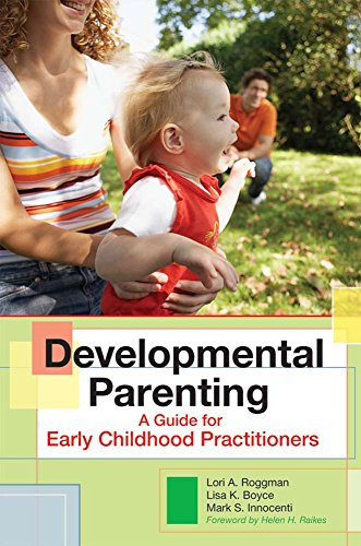 Developmental Parenting: A Guide for Early Childhood Practitioners par  Lori A. Roggman, Lisa K. Boyce, Mark S. Innocenti