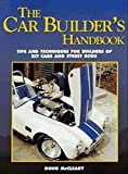 The Car Builder's Handbook: Tips and Techniques for Builders of Kit Cars and Street Rods