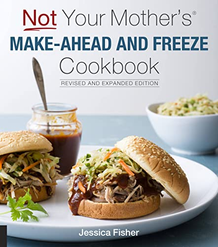 Not Your Mother's Make-Ahead and Freeze Cookbook par Jessica Fisher