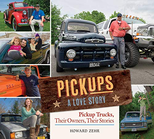 Pickups A Love Story: Pickup Trucks, Their Owners, Theirs Stories par Howard Zehr