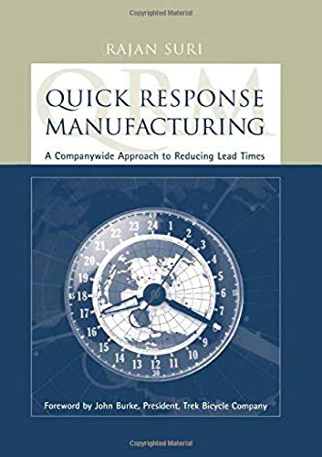 Quick Response Manufacturing: A Companywide Approach to Reducing Lead Times par  Rajan Suri