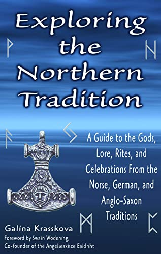 Exploring The Northern Tradition: A Guide To The Gods, Lore, Rites And Celebrations From The Norse, German And Anglo-saxon Traditions