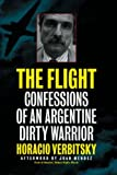The Flight : Confessions of an Argentine Dirty Warrior