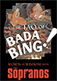 Tao of Bada Bing, The: Words of Wisdom from the Sopranos