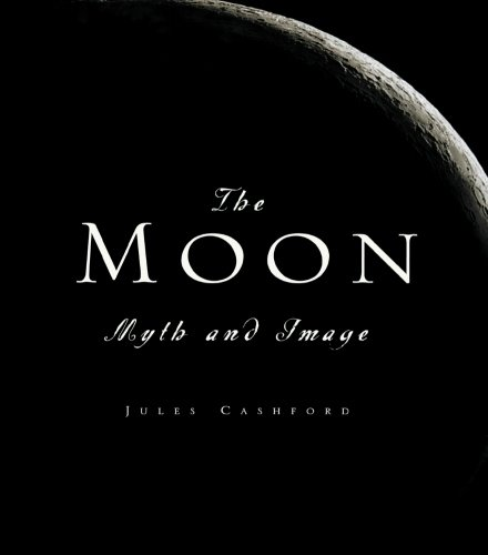The Moon: Myth and Image par  Jules Cashford