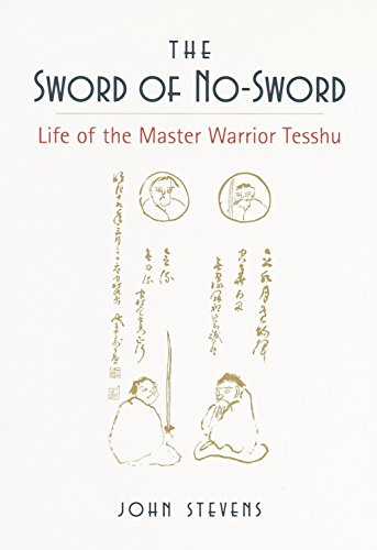 The Sword of No-sword: Life of the Master WarriorTesshu
