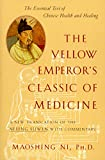 Emperor of China Huang Ti, Ni Maoshing, The Yellow Emperor's Classic of Internal Medicine