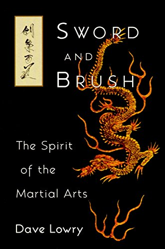 Sword and Brush: Spirit of the Martial Arts by David Lowry