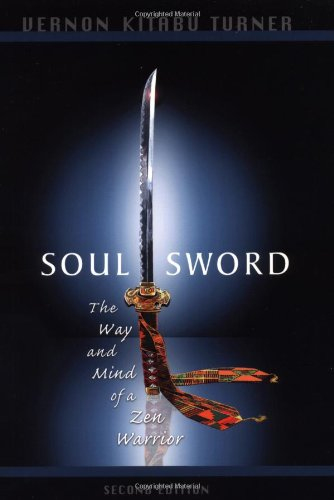 Soul Sword: The Way & Mind of a Zen Warrior
