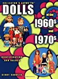 Collector's  guide to dolls of the 60`s & 70`s