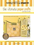 Paper Crafts Magazine and Stamp It!: The Ultimate Paper Crafts Collection