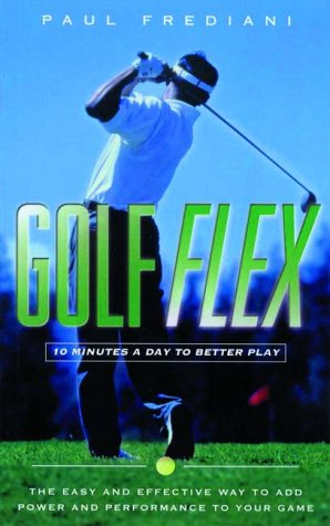 Golf Flex: 10 Minutes a Day to Better Play