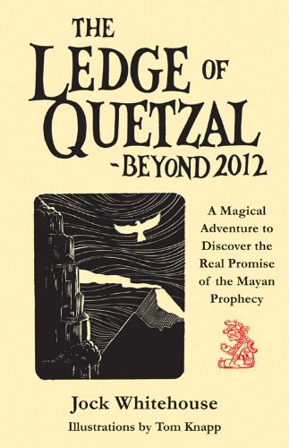 The-Ledge-of-Quetzal-Beyond-2012-A-Magical-Adventure-to-Discover-the-Real-Pro