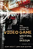 The ultimate guide to video game writing and design-visual