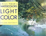 Roland Roycraft, Fill Your Watercolors with Light and Colour