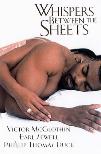 Victor McGlothin, Earl Sewell, & Philip Thomas Duc Whispers Between the Sheets