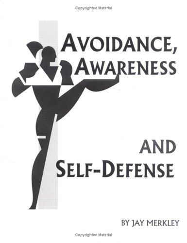 Avoidance, Awareness and Self-Defense