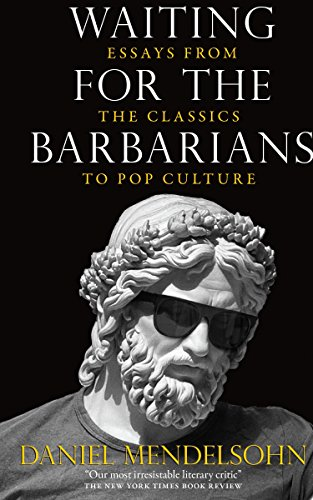 Waiting for the Barbarians: Essays from the Classics to Pop Culture.