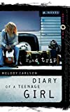 Melody Carlson Diary of a Teenage Girl: Road Trip