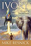 Ivory by Resnick, Mike - Book cover from Amazon.co.uk