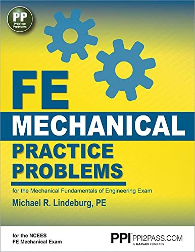 FE Mechanical Practice Problems: For the Mechanical Fundamentals of Engineering Exam