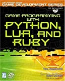 couverture du livre Game Programming with Python, Lua, and Ruby