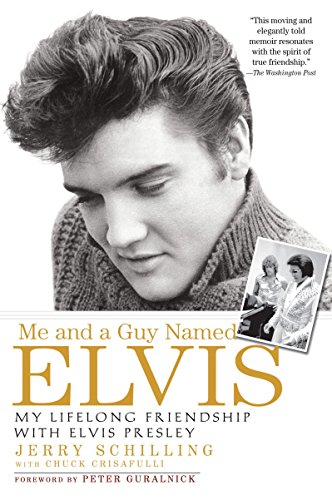 Me-and-a-Guy-Named-Elvis-My-Lifelong-Friendship-with-Elvis-Presley-Schilling-J