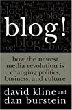 Blog: how the newest media revolution is changing politics, business, and culture