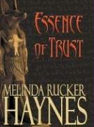 Melinda Rucker Haynes, Essence of Trust