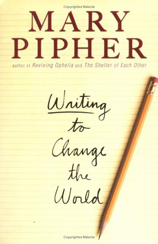 Mary Pipher, Writing to Change the World